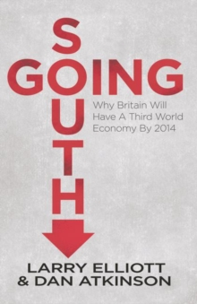 Going South : Why Britain will have a Third World Economy by 2014, Paperback Book