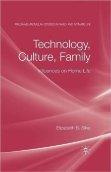 Technology, Culture, Family : Influences on Home Life, Hardback Book
