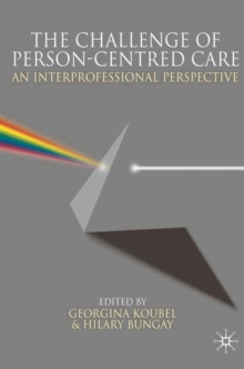 The Challenge of Person-centred Care : An Interprofessional Perspective, Paperback / softback Book