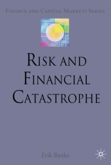 Risk and Financial Catastrophe, Hardback Book