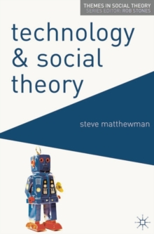 Technology and Social Theory, Paperback / softback Book
