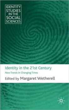 Identity in the 21st Century : New Trends in Changing Times, Hardback Book