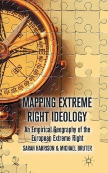 Mapping Extreme Right Ideology : An Empirical Geography of the European Extreme Right, Hardback Book