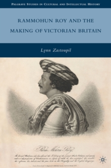 Rammohun Roy and the Making of Victorian Britain, Hardback Book