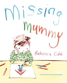 Missing Mummy : A book about bereavement, Paperback / softback Book