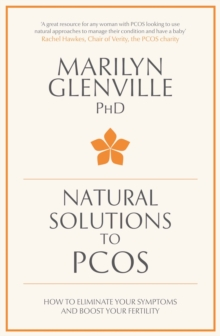 Natural Solutions to PCOS : How to Eliminate Your Symptoms and Boost Your Fertility, Paperback Book