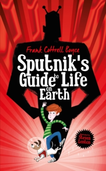 Sputnik's Guide to Life on Earth : Tom Fletcher Book Club Selection, Hardback Book