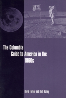 The Columbia Guide to America in the 1960s, Paperback / softback Book