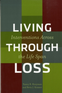 Living Through Loss : Interventions Across the Life Span, Paperback / softback Book