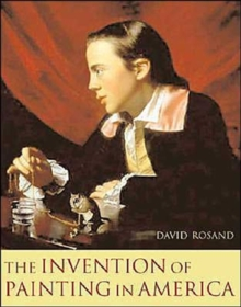 The Invention of Painting in America, Hardback Book