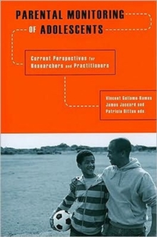 Parental Monitoring of Adolescents : Current Perspectives for Researchers and Practitioners, Paperback / softback Book
