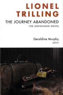 The Journey Abandoned : The Unfinished Novel, Paperback / softback Book