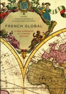 French Global : A New Approach to Literary History, Paperback / softback Book