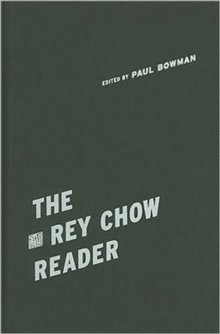 The Rey Chow Reader, Hardback Book