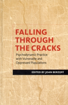Falling Through the Cracks : Psychodynamic Practice with Vulnerable and Oppressed Populations, Hardback Book