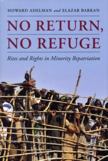 No Return, No Refuge : Rites and Rights in Minority Repatriation, Hardback Book