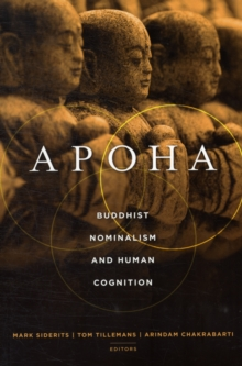 Apoha : Buddhist Nominalism and Human Cognition, Paperback / softback Book