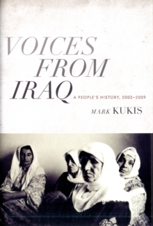 Voices from Iraq : A People's History, 2003-2009, Hardback Book