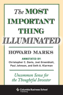 The Most Important Thing Illuminated : Uncommon Sense for the Thoughtful Investor, Hardback Book