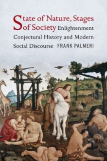State of Nature, Stages of Society : Enlightenment Conjectural History and Modern Social Discourse, Hardback Book