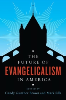 The Future of Evangelicalism in America, Paperback / softback Book