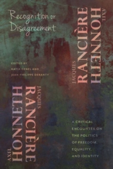 Recognition or Disagreement : A Critical Encounter on the Politics of Freedom, Equality, and Identity, Hardback Book