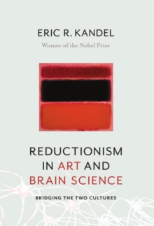 Reductionism in Art and Brain Science : Bridging the Two Cultures, Paperback / softback Book