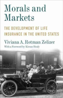 Morals and Markets : The Development of Life Insurance in the United States, Hardback Book