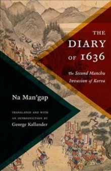 The Diary of 1636 : The Second Manchu Invasion of Korea, Paperback / softback Book