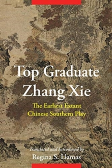 Top Graduate Zhang Xie : The Earliest Extant Chinese Southern Play