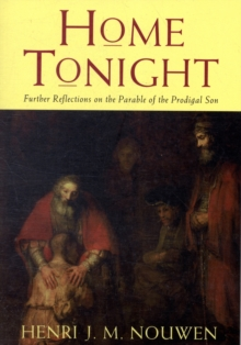 Home Tonight : Further Reflections on the Parable of the Prodigal Son, Paperback Book