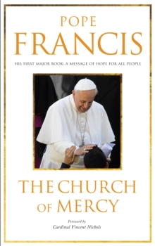 The Church of Mercy : His First Major Book: A Message of Hope for All People, Paperback Book