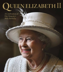 Queen Elizabeth II : A Celebration of Her Majesty's 90th Birthday, Hardback Book