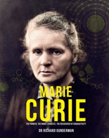 Marie Curie : The Pioneer, The Nobel Laureate, Hardback Book