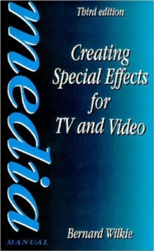 Creating Special Effects for TV and Video, Paperback Book