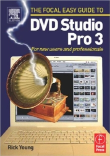 Focal Easy Guide to DVD Studio Pro 3 : For new users and professionals, Paperback / softback Book