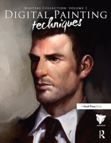 Digital Painting Techniques : Practical Techniques of Digital Art Masters, Paperback Book