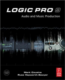 Logic Pro 9 : Audio and Music Production, Paperback Book