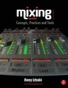 Mixing Audio : Concepts, Practices and Tools, Paperback Book