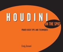 Houdini On the Spot : Time-Saving Tips and Shortcuts from the Pros, Paperback / softback Book