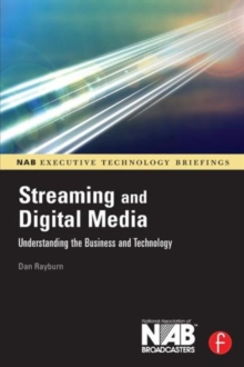 Streaming and Digital Media : Understanding the Business and Technology, Paperback / softback Book