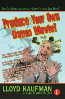 Produce Your Own Damn Movie!, Paperback / softback Book