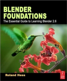 Blender Foundations : The Essential Guide to Learning Blender 2.6, Paperback Book