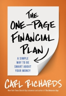 The One-Page Financial Plan : A Simple Way to be Smart About Your Money, Paperback Book
