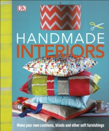 Handmade Interiors : Make Your Own Cushions, Blinds and Other Soft Furnishings, Hardback Book