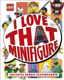 LEGO (R) I Love That Minifigure! : With Minifigure, Hardback Book