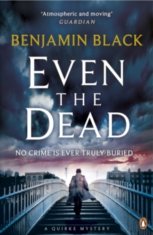 Even the Dead : A Quirke Mystery, Paperback Book