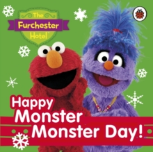 The Furchester Hotel: Happy Monster Monster Day!, Board book Book