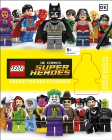 LEGO DC Super Heroes Character Encyclopedia : With Minifigure, Mixed media product Book