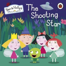 Ben and Holly's Little Kingdom: The Shooting Star Board Book, Board book Book